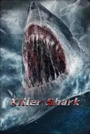 Killer Shark (2021) ฉลามคลั่ง ทะเลมรณะ