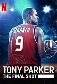 Tony Parker The Final Shot (2021) โทนี่ ปาร์คเกอร์: ช็อตสุดท้าย