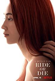 Ride Or Die (2021) อยู่เป็น ยอมตาย เพื่อเธอ